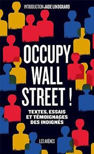 Occupy Wall Street ! : Le livre du mouvement des Indignés